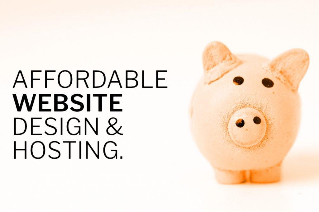 Affordable website design & hosting.